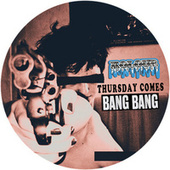 Thursday Comes by Bang Bang