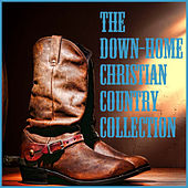 The Down-Home Christian Country Collection by Various Artists