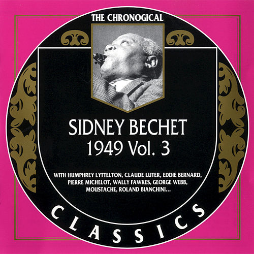 1949, Vol. 3 by Sidney Bechet