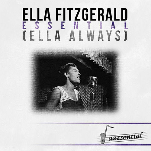 Essential (Ella Always) [Live] by Ella Fitzgerald