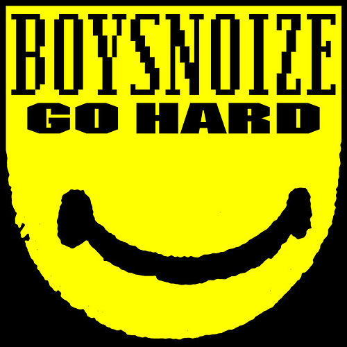 Go Hard by Boys Noize