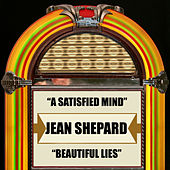 A Satisfied Mind / Beautiful Lies by Jean Shepard