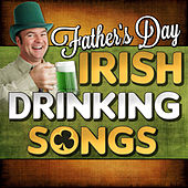 Father's Day Irish Drinking Songs by Various Artists