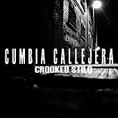 Cumbia Callejera by Crooked Stilo