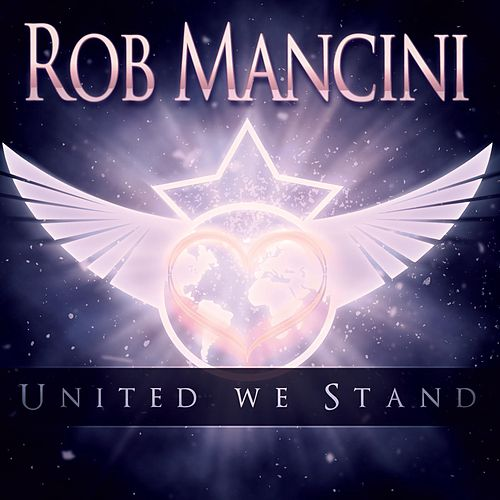 United We Stand (EP) by Rob Mancini
