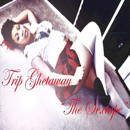 The Sextape by Trip Ghetaway