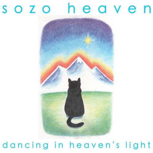 Dancing in Heaven's Light by Sozo Heaven