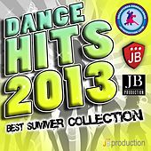 Dance Hits 2013 (Best Summer Collection) by Various Artists
