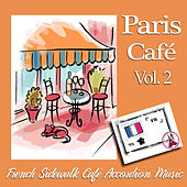 Paris Café, Vol. 2 - French Sidewalk Café Accordion Music by Various Artists