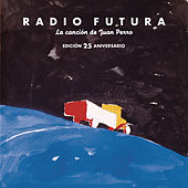 La Canción De Juan Perro. Edición 25 Aniversario by Radio Futura