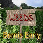 Weeds by Bernie Early