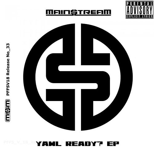 Yawl Ready? by Main$treaM