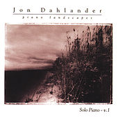 Piano Landscapes: Solo Piano Volume 1 by Jon Dahlander