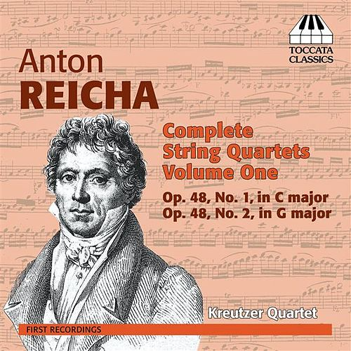 Reicha: Complete String Quartets, Vol. 1 by Kreutzer Quartet