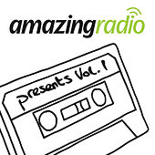 Amazing Radio Presents, Vol. 1 by Various Artists