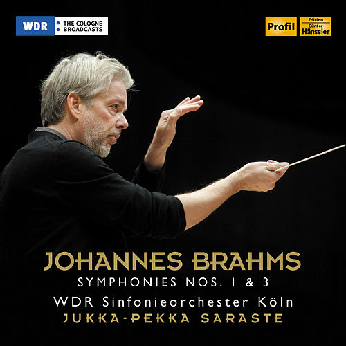 Brahms: Symphonies Nos. 1 & 3 by Cologne Radio Symphony Orchestra