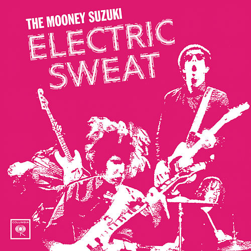 Electric Sweat by The Mooney Suzuki
