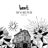 From the Vaults 1998-2006 Vol.2 by Bent