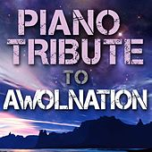 Piano Tribute to AWOLNATION by Piano Tribute Players