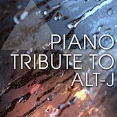 Piano Tribute to Alt-J by Piano Tribute Players