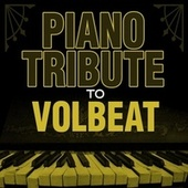 Piano Tribute to Volbeat by Piano Tribute Players