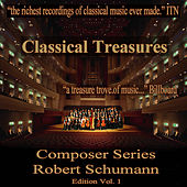 Classical Treasures Composer Series: Robert Schumann, Vol. 1 by Various Artists