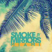 Smoke N' Mirrors Miami by Various Artists