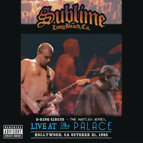 3 Ring Circus - Live At The Palace by Sublime