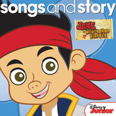 Songs and Story: Jake and the Never Land Pirates by Various Artists
