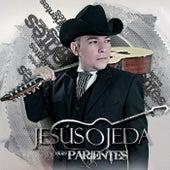 Jesús Ojeda Y Sus Parientes by Jesus Ojeda Y Sus Parientes