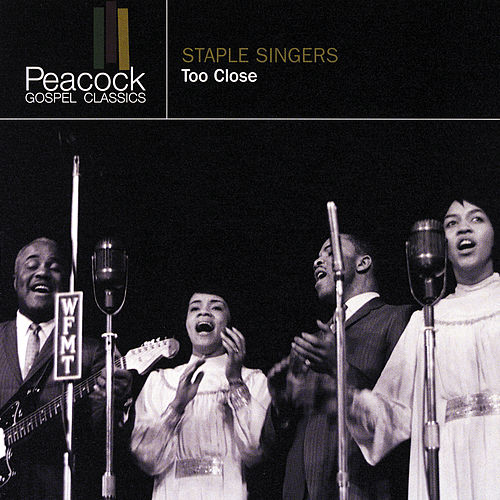 Too Close by The Staple Singers