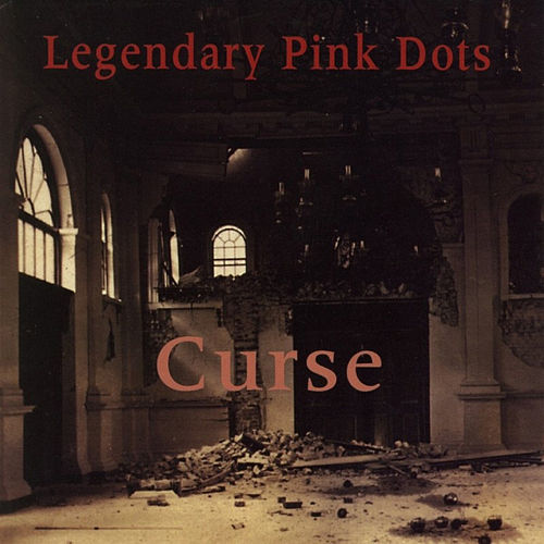Curse by Legendary Pink Dots
