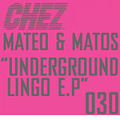 Underground Lingo E.P by Mateo and Matos