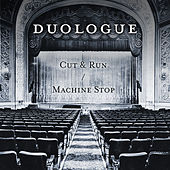 Cut & Run / Machine Stop by Duologue