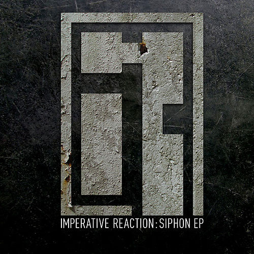 Siphon EP by Imperative Reaction