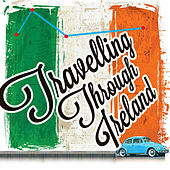 Travelling Through Ireland by Various Artists