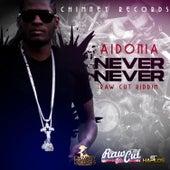 Never Never - Raw Cut Riddim - Single by Aidonia