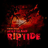 Dead Island: Riptide Theme (From
