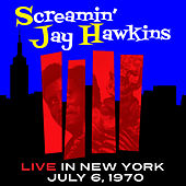 Live in New York, July 6, 1970 by Screamin' Jay Hawkins