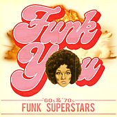 Funk You! '60s & '70s Funk Superstars by Various Artists