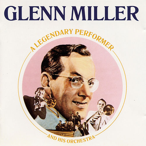 A Legendary Performer by Glenn Miller