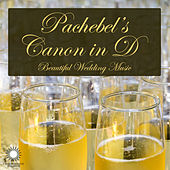 Pachebel's Canon in D: Beautiful Wedding Music by Various Artists