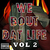 We Bout Dat Life Vol. 2 von Various Artists