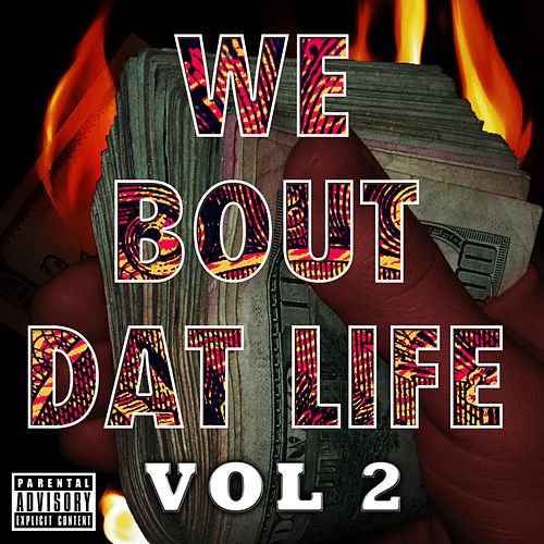 We Bout Dat Life Vol. 2 by Various Artists