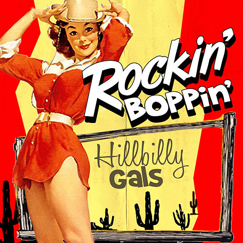 Rockin' Boppin' Hillbilly Gals by Various Artists
