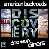 American Backroads Discovery: Doo Wop Diners by Various Artists