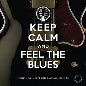 Keep Calm and Feel the Blues by Various Artists