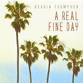A Real Fine Day by Robbin Thompson