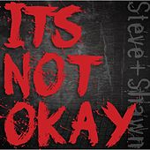 It's Not Okay by Steve
