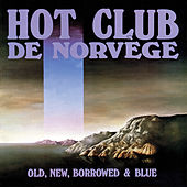Old, New, Borrowed & Blue by Hot Club De Norvège